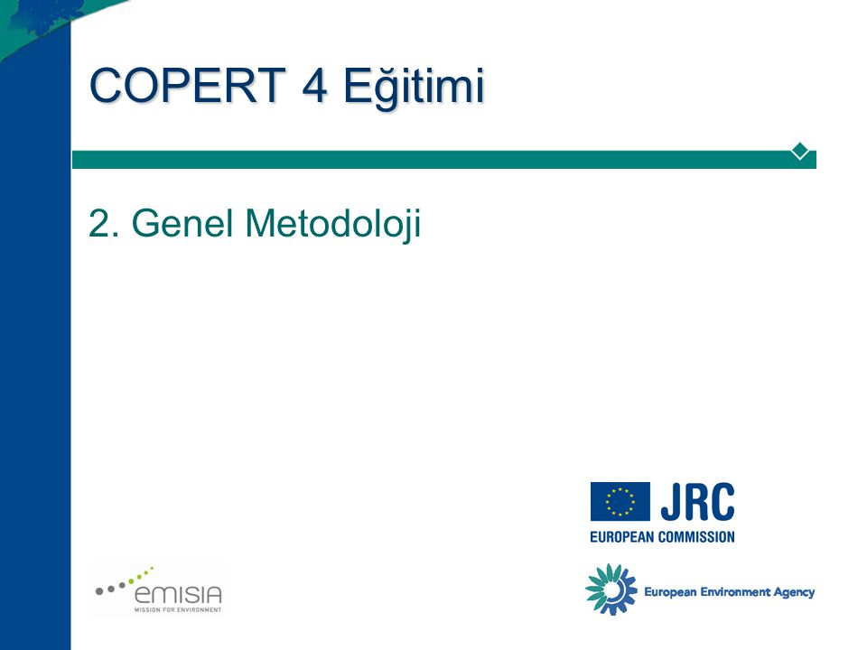 COPERT 4 Eğitimi 2. Genel Metodoloji