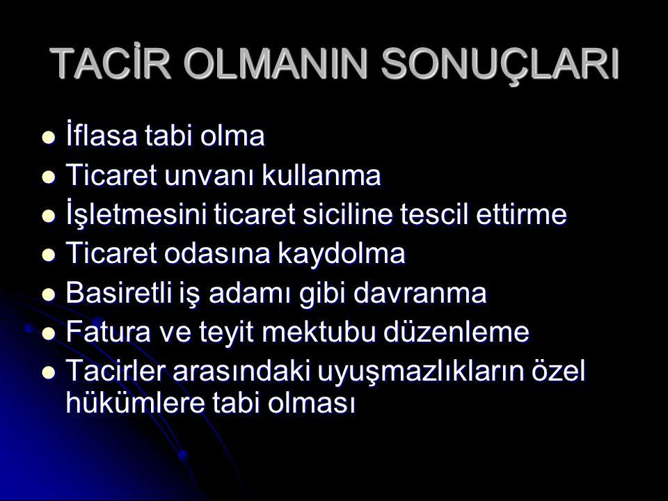 TACİR OLMANIN SONUÇLARI