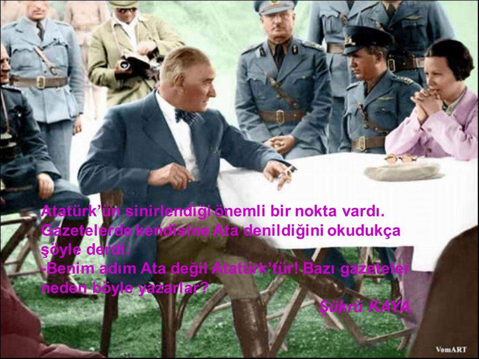 Atatürk'ün sinirlendiği önemli bir nokta vardı