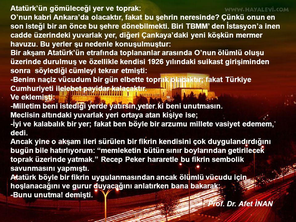 Atatürk'ün gömüleceği yer ve toprak: