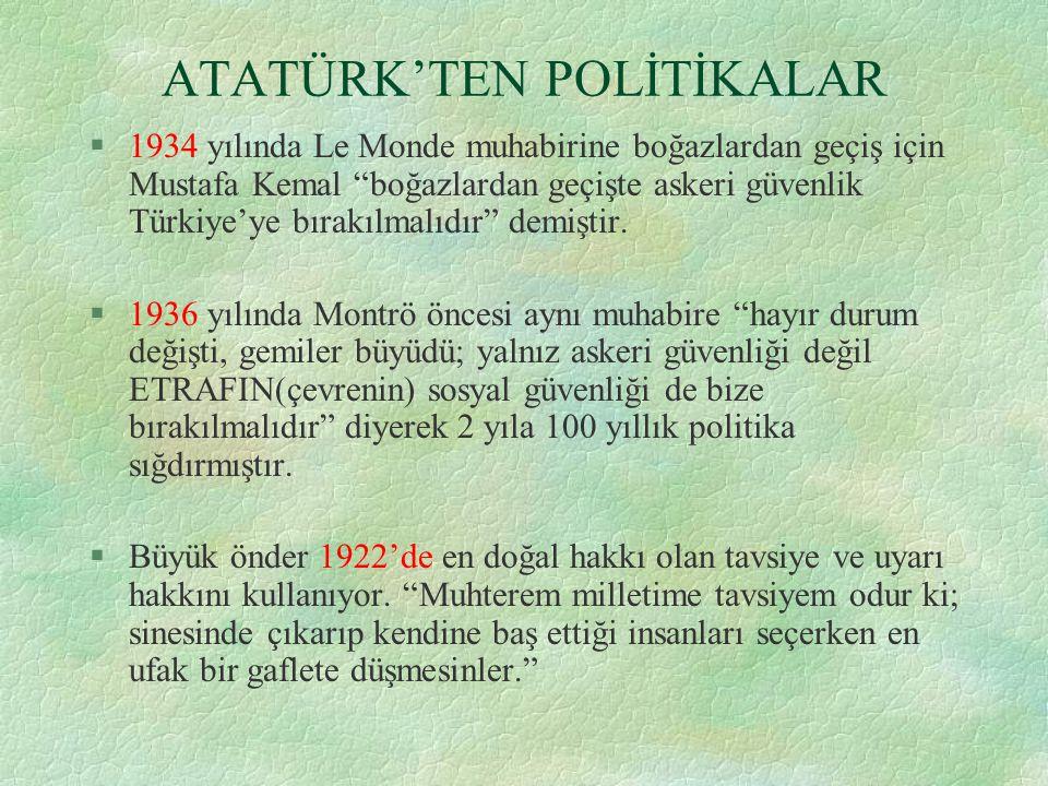 ATATÜRK'TEN POLİTİKALAR
