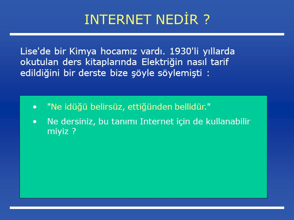INTERNET NEDİR