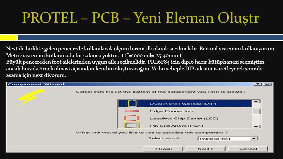 PROTEL – PCB – Yeni Eleman Oluştr