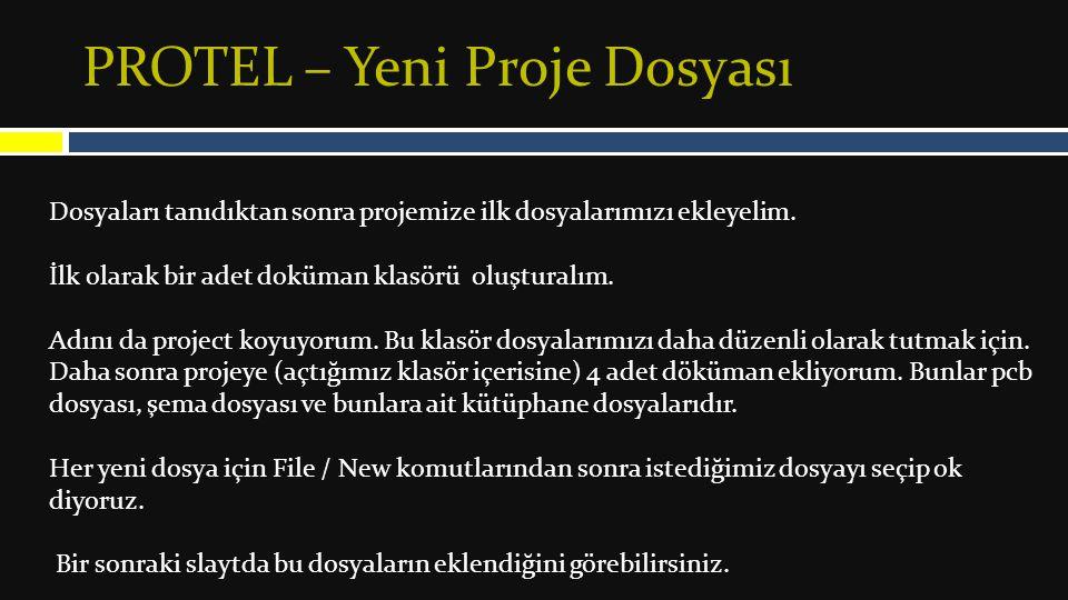 PROTEL – Yeni Proje Dosyası