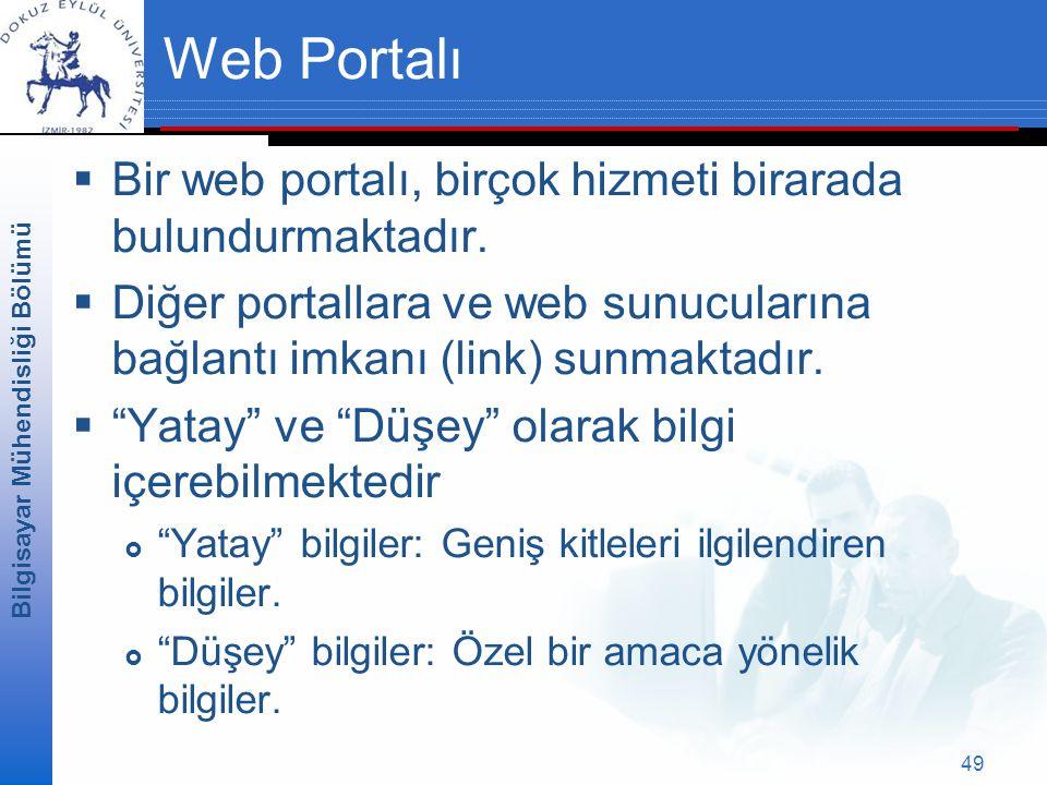 Web Portalı Bir web portalı, birçok hizmeti birarada bulundurmaktadır.