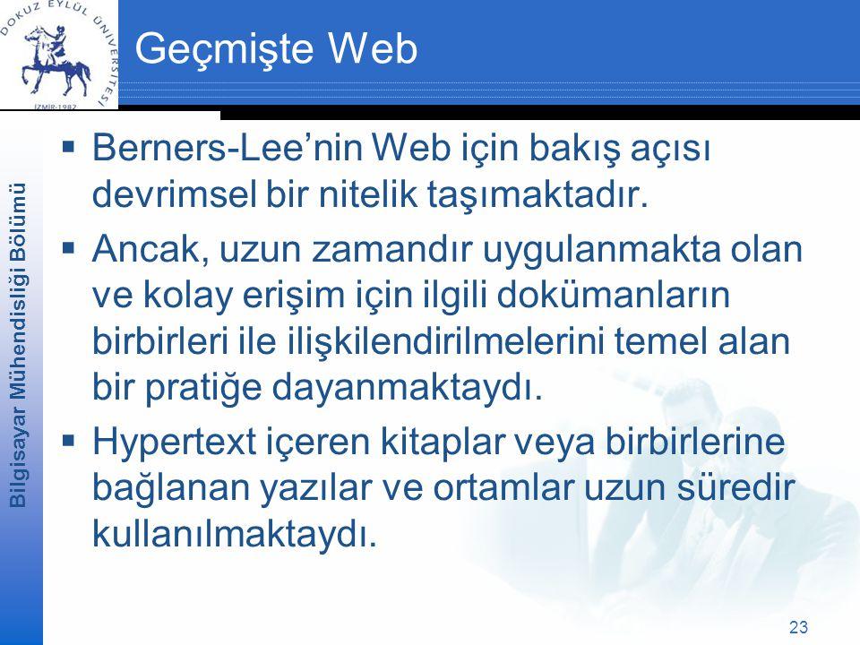 Geçmişte Web Berners-Lee'nin Web için bakış açısı devrimsel bir nitelik taşımaktadır.
