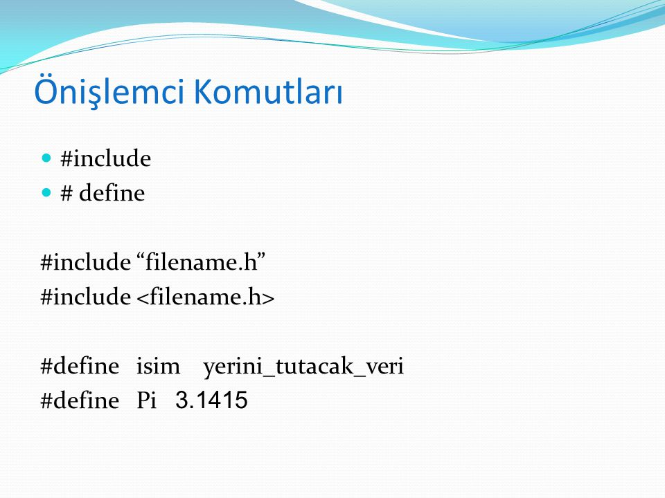 Önişlemci Komutları #include # define #include filename.h