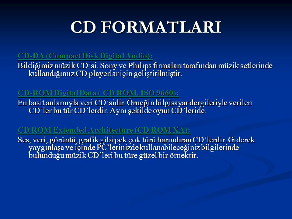 CD FORMATLARI CD-DA (Compact Disk Digital Audio):