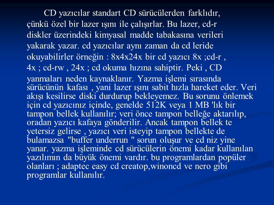 CD yazıcılar standart CD sürücülerden farklıdır,