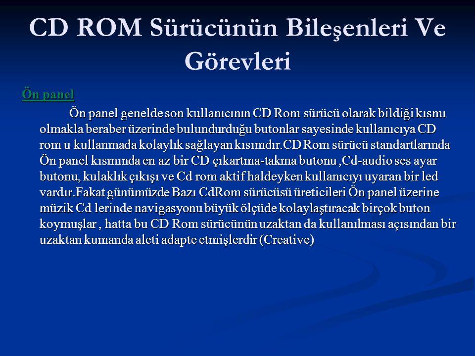 CD ROM Sürücünün Bileşenleri Ve Görevleri