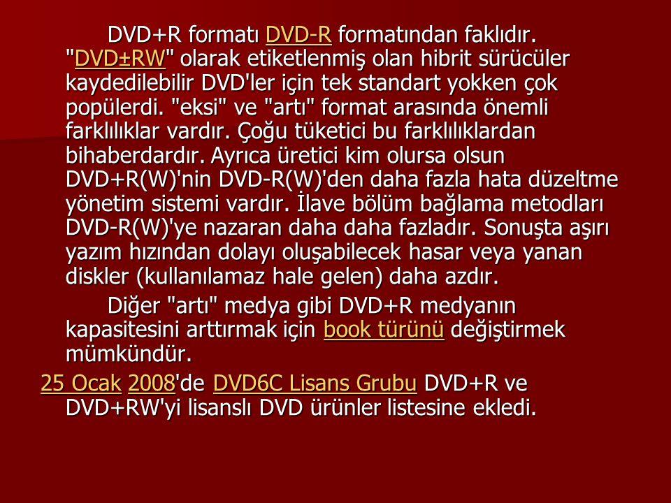DVD+R formatı DVD-R formatından faklıdır