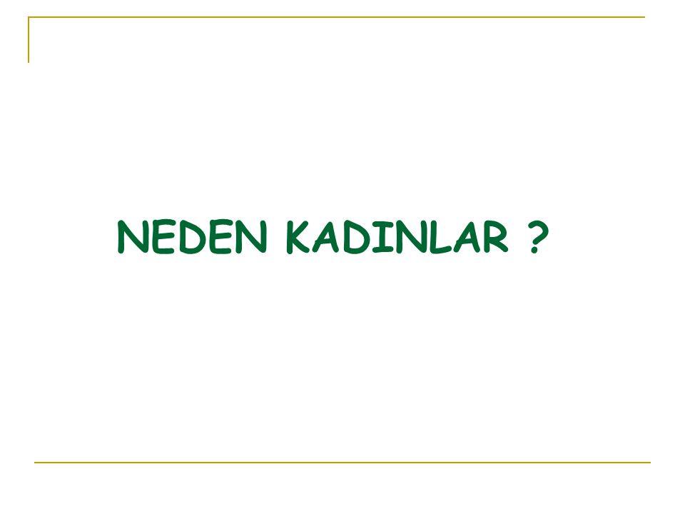 NEDEN KADINLAR