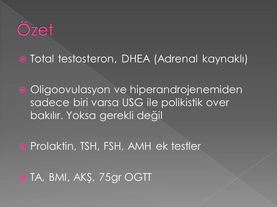 Özet Total testosteron, DHEA (Adrenal kaynaklı)