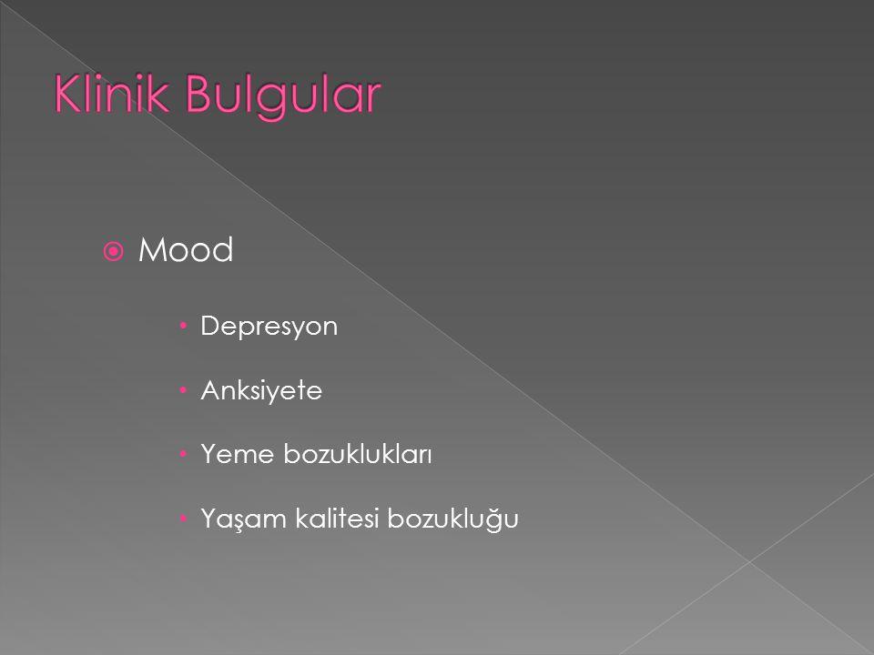 Klinik Bulgular Mood Depresyon Anksiyete Yeme bozuklukları