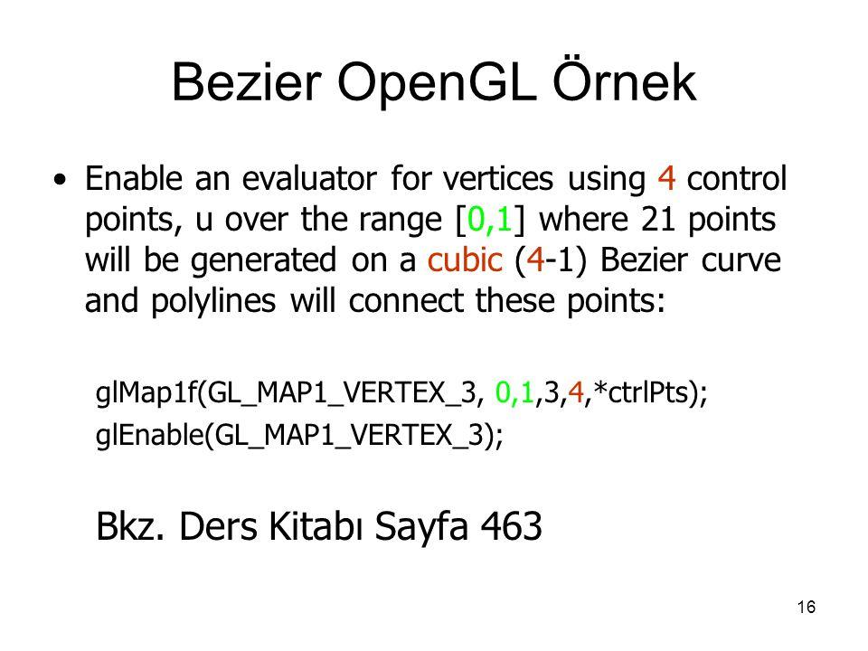 Bezier OpenGL Örnek Bkz. Ders Kitabı Sayfa 463