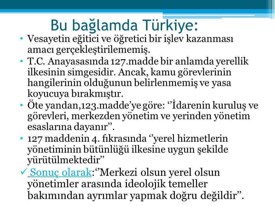 Bu bağlamda Türkiye: Vesayetin eğitici ve öğretici bir işlev kazanması amacı gerçekleştirilememiş.