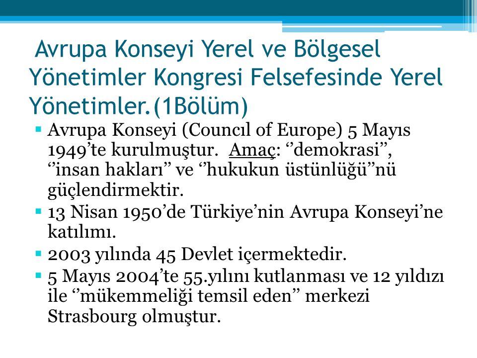 Avrupa Konseyi Yerel ve Bölgesel Yönetimler Kongresi Felsefesinde Yerel Yönetimler.(1Bölüm)