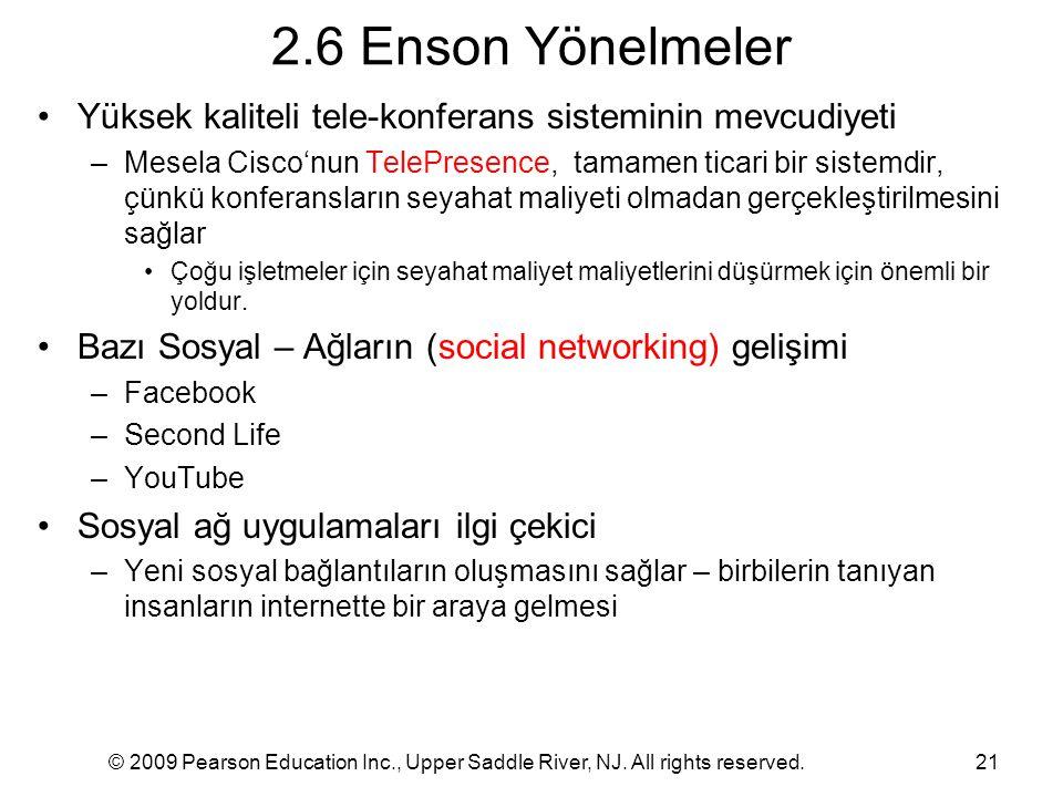 2.6 Enson Yönelmeler Yüksek kaliteli tele-konferans sisteminin mevcudiyeti.