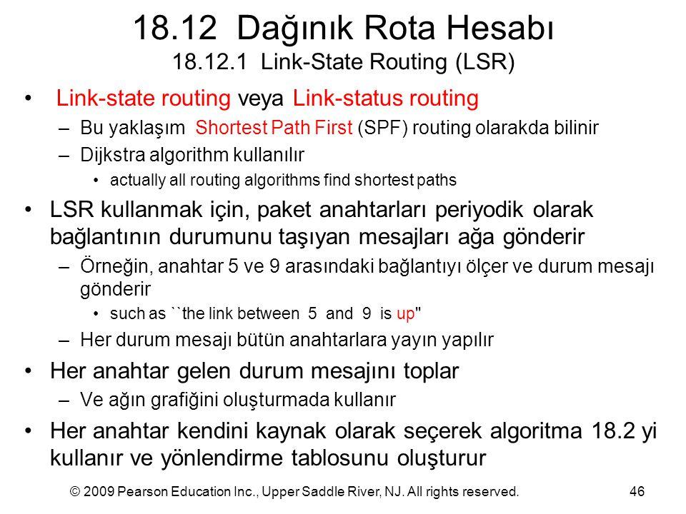 18.12 Dağınık Rota Hesabı 18.12.1 Link-State Routing (LSR)