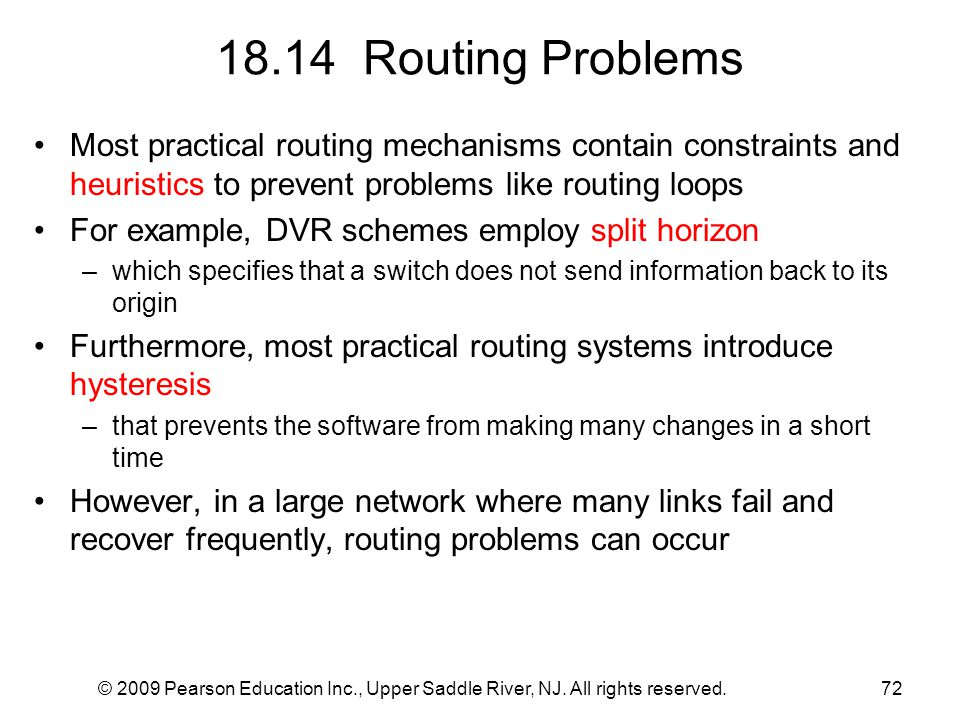 18.14 Routing Problems Most practical routing mechanisms contain constraints and heuristics to prevent problems like routing loops.