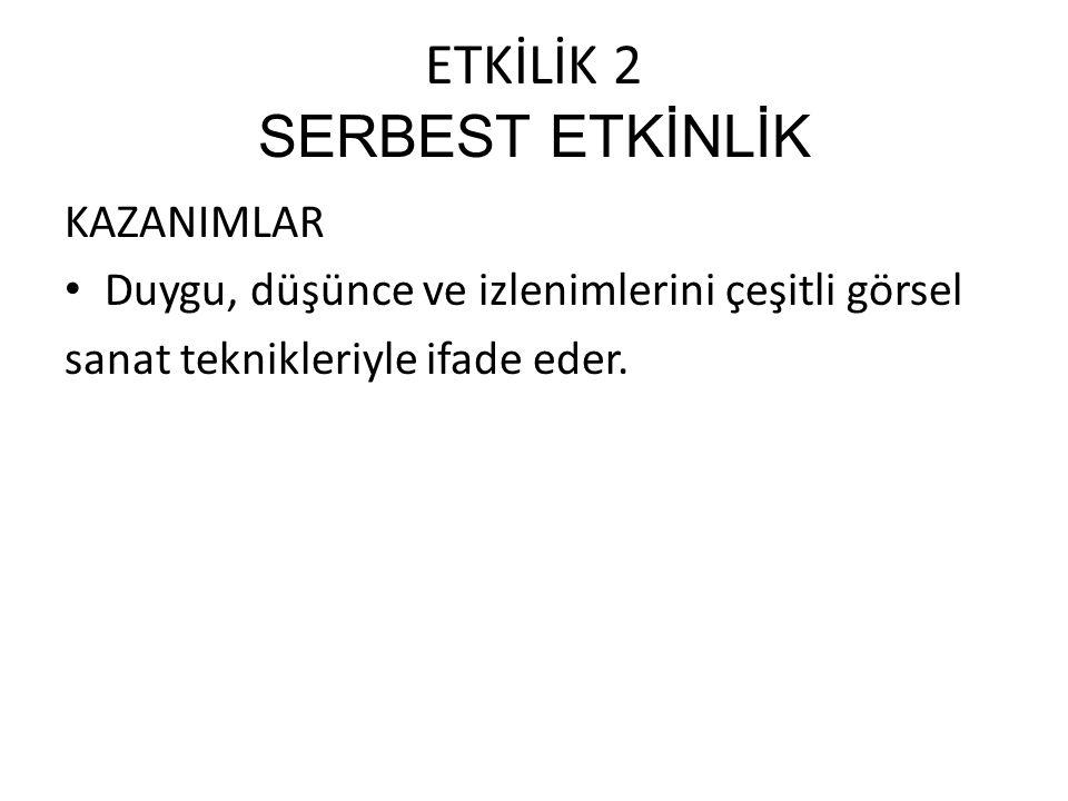 ETKİLİK 2 SERBEST ETKİNLİK