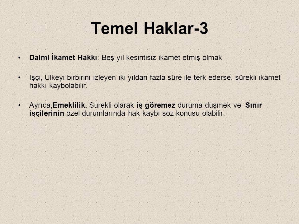 Temel Haklar-3 Daimi İkamet Hakkı: Beş yıl kesintisiz ikamet etmiş olmak.