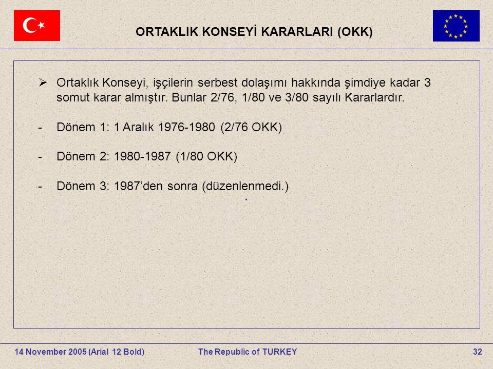 ORTAKLIK KONSEYİ KARARLARI (OKK)