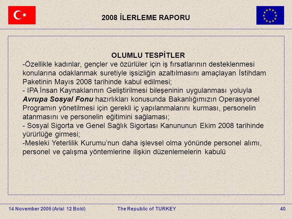 . 2008 İLERLEME RAPORU OLUMLU TESPİTLER