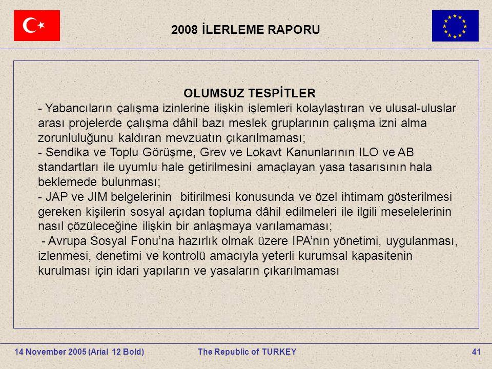 . 2008 İLERLEME RAPORU OLUMSUZ TESPİTLER