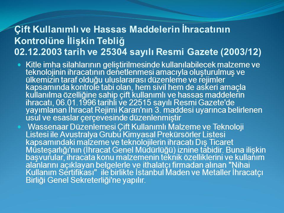 Çift Kullanımlı ve Hassas Maddelerin İhracatının Kontrolüne İlişkin Tebliğ 02.12.2003 tarih ve 25304 sayılı Resmi Gazete (2003/12)