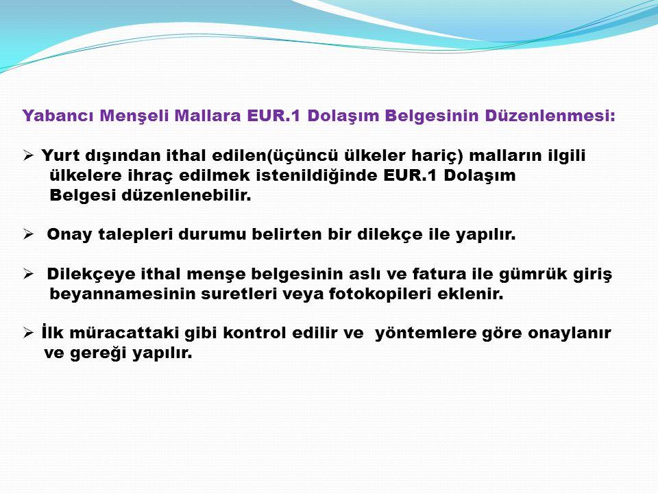 Yabancı Menşeli Mallara EUR.1 Dolaşım Belgesinin Düzenlenmesi: