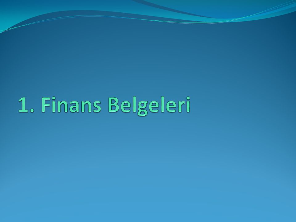 1. Finans Belgeleri