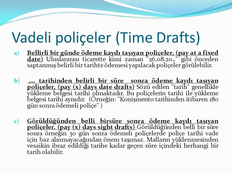 Vadeli poliçeler (Time Drafts)