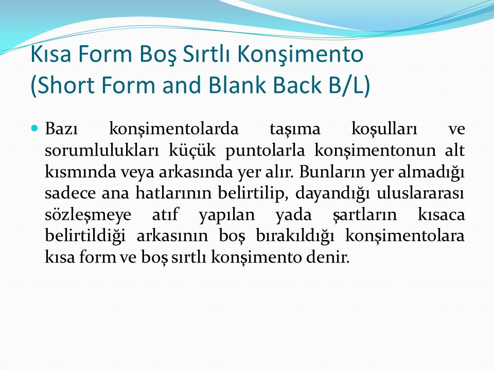 Kısa Form Boş Sırtlı Konşimento (Short Form and Blank Back B/L)