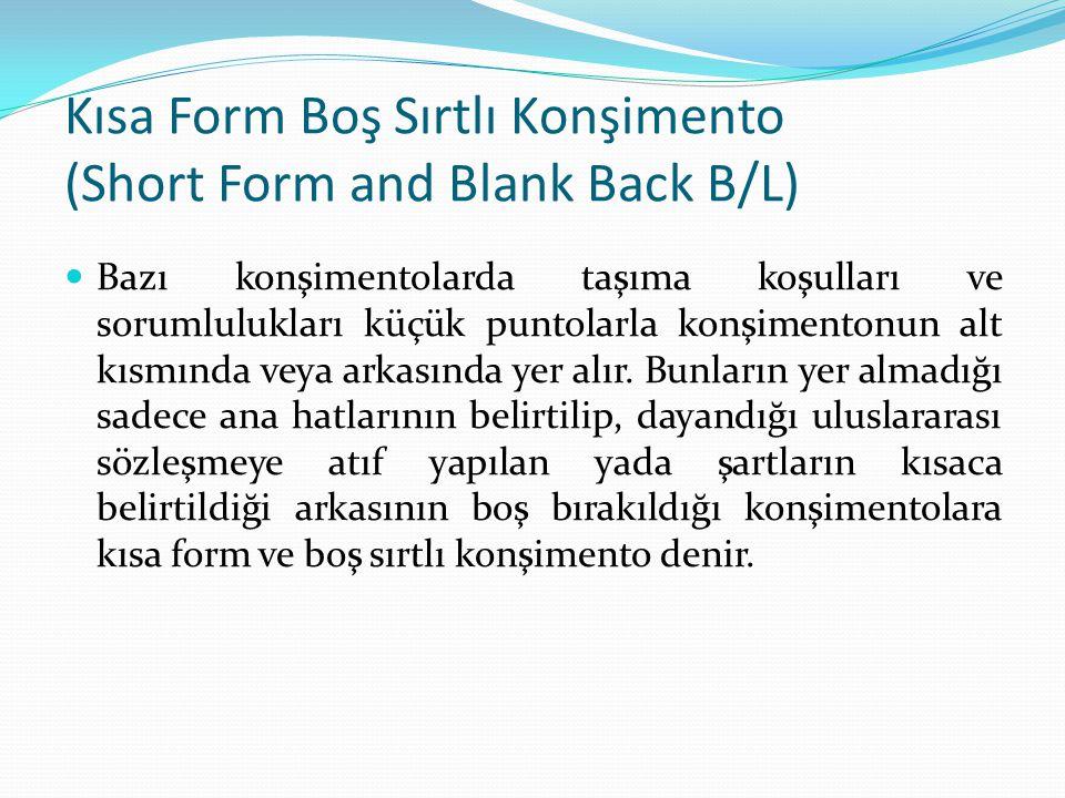 Kısa Form Boş Sırtlı Konşimento (Short Form and Blank Back B/L)