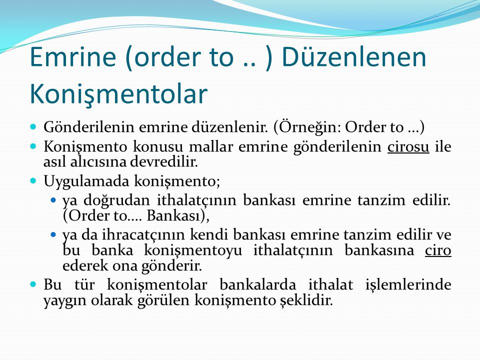 Emrine (order to .. ) Düzenlenen Konişmentolar