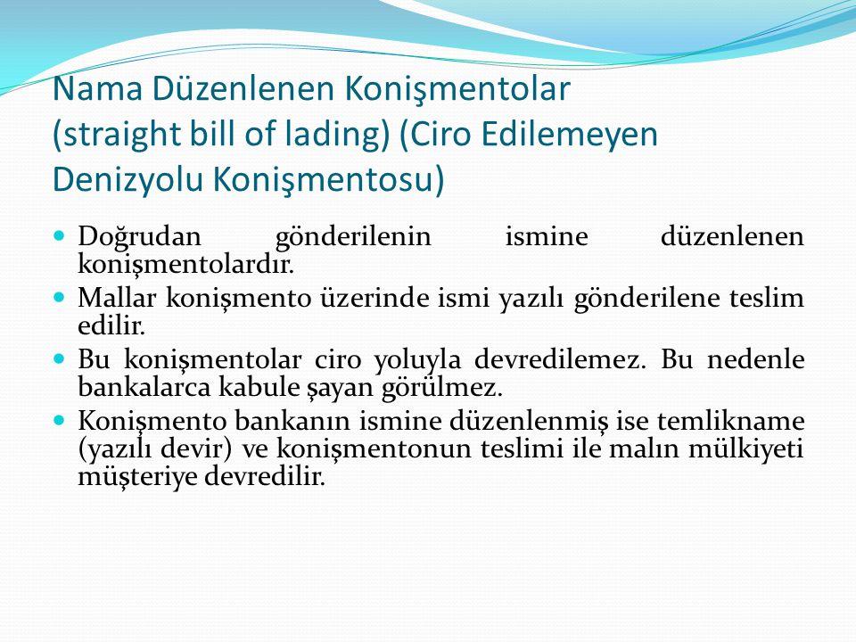 Nama Düzenlenen Konişmentolar (straight bill of lading) (Ciro Edilemeyen Denizyolu Konişmentosu)