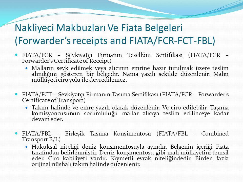 Nakliyeci Makbuzları Ve Fiata Belgeleri (Forwarder's receipts and FIATA/FCR-FCT-FBL)