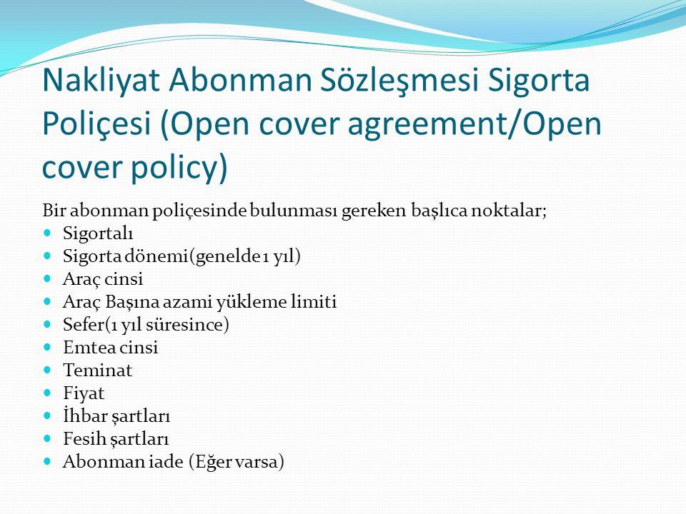 Nakliyat Abonman Sözleşmesi Sigorta Poliçesi (Open cover agreement/Open cover policy)