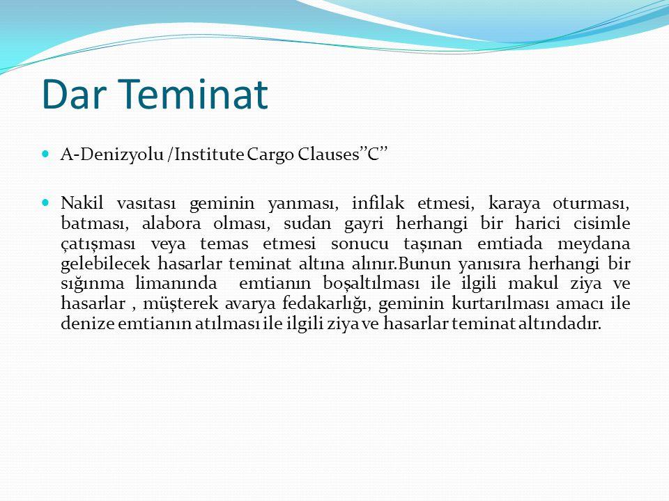 Dar Teminat A-Denizyolu /Institute Cargo Clauses''C''