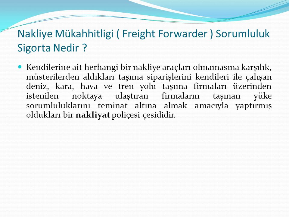 Nakliye Mükahhitligi ( Freight Forwarder ) Sorumluluk Sigorta Nedir