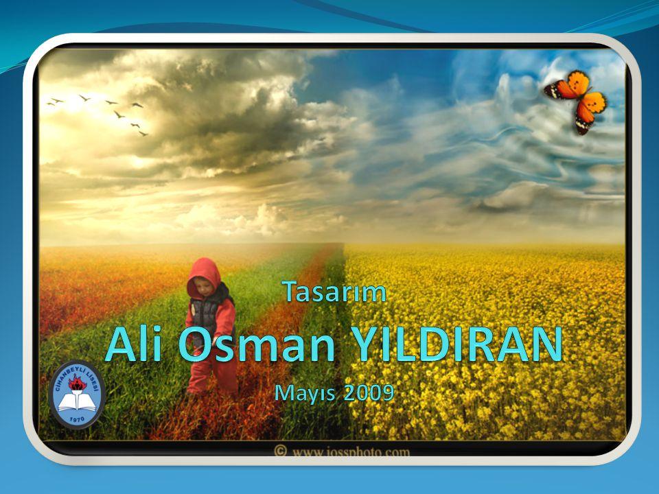 Tasarım Ali Osman YILDIRAN Mayıs 2009