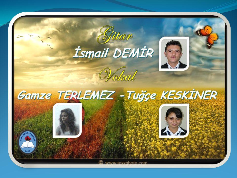 Gitar İsmail DEMİR Vokal Gamze TERLEMEZ -Tuğçe KESKİNER