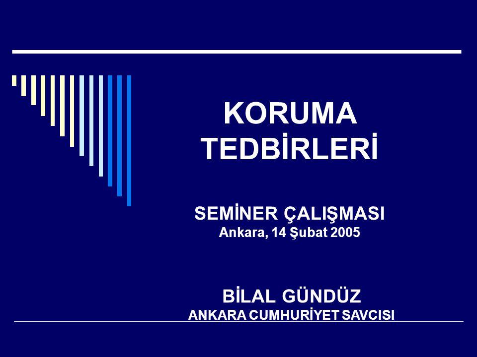 KORUMA TEDBİRLERİ SEMİNER ÇALIŞMASI Ankara, 14 Şubat 2005