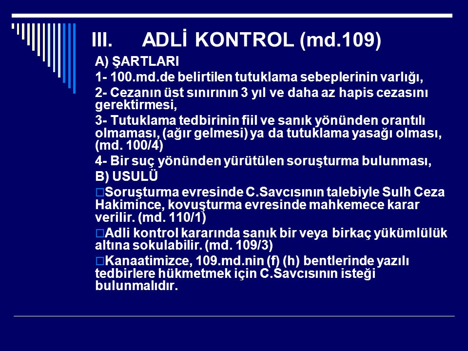 ADLİ KONTROL (md.109) A) ŞARTLARI