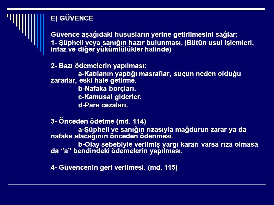 E) GÜVENCE Güvence aşağıdaki hususların yerine getirilmesini sağlar: