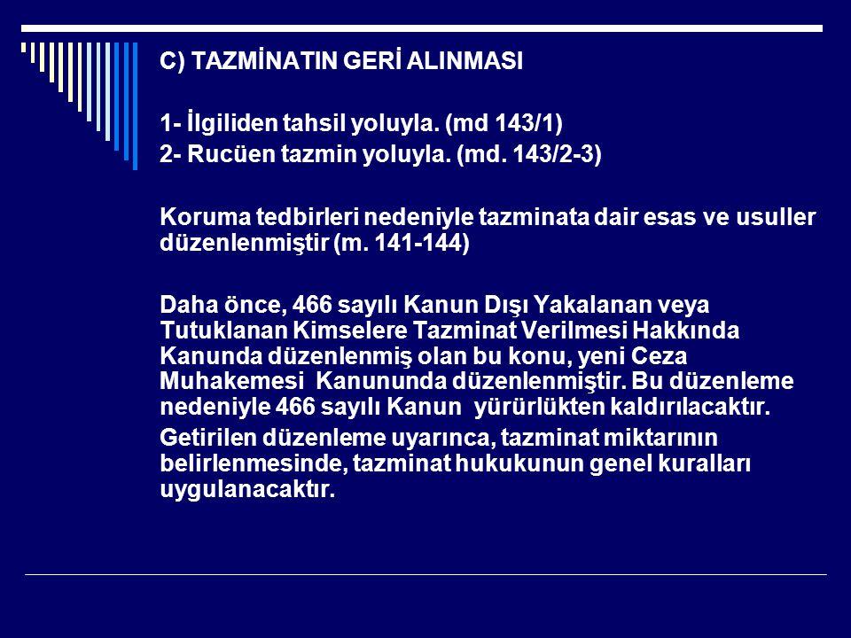 C) TAZMİNATIN GERİ ALINMASI