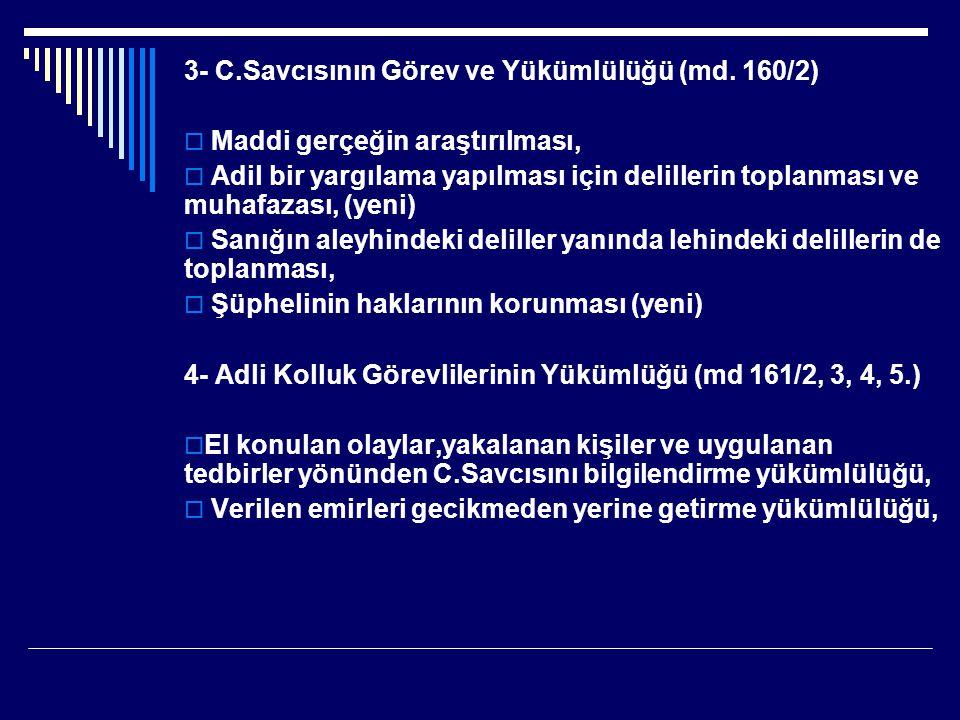 3- C.Savcısının Görev ve Yükümlülüğü (md. 160/2)