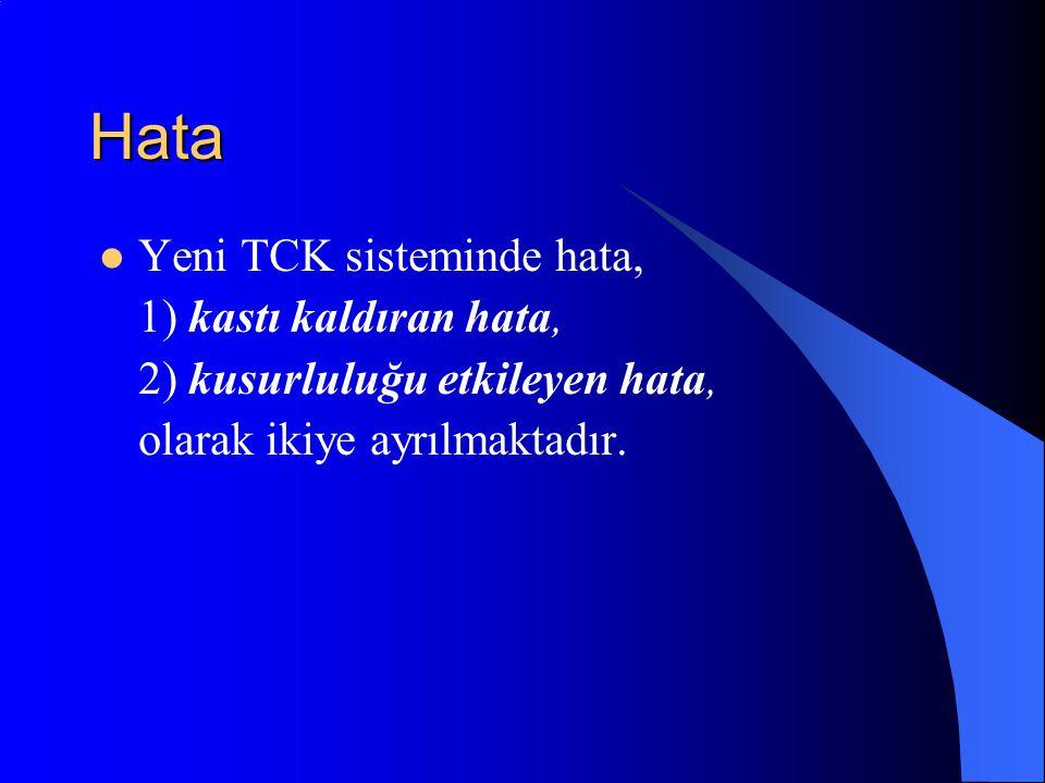 Hata Yeni TCK sisteminde hata, 1) kastı kaldıran hata,