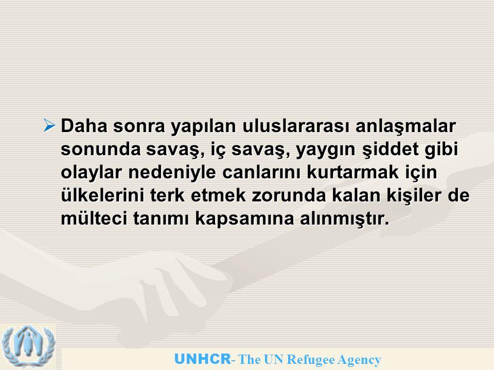 Daha sonra yapılan uluslararası anlaşmalar sonunda savaş, iç savaş, yaygın şiddet gibi olaylar nedeniyle canlarını kurtarmak için ülkelerini terk etmek zorunda kalan kişiler de mülteci tanımı kapsamına alınmıştır.